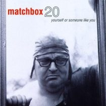MATCHBOX 20 - Yourself Or Someone Like You CD