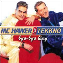 MC HAWER FEAT.TEKKNŐ - Bye, Bye Lány CD