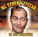 MC HAWER FEAT.TEKKNŐ - Ma Este Mulatunk CD