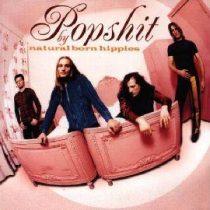 NATURAL BORN HIPPIES - Popshit CD