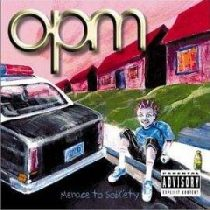 OPM - Menace To Sobriety CD