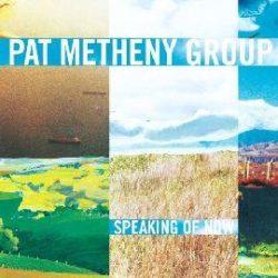 PAT METHENY - Speaking Of Now CD