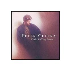 PETER CETERA - World Falling Down CD