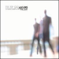 R.E.M. - Around The Sun CD