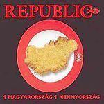 REPUBLIC - 1 Magyarország, 1 Menyország CD