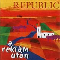 REPUBLIC - A Reklám Után CD