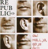 REPUBLIC - Aki Hallja,Adja Át CD