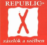 REPUBLIC - Zászlók A Szélben CD