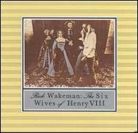 RICK WAKEMAN - Six Wives Of Henry VIII. CD