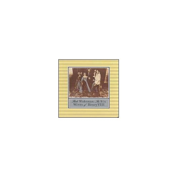 RICK WAKEMAN - Six Wives Of Henry VIII. CD