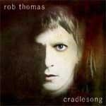 ROB THOMAS - Cradlesong CD