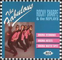 ROCKY SHARPE & THE REPLAYS - The Fabulous CD