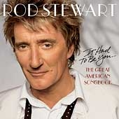 ROD STEWART - It Had To Be You... The Great American Songbook CD