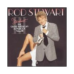ROD STEWART - Stardust The Great American Songbook Vol. III. CD