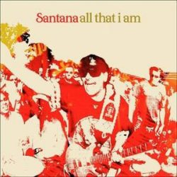 SANTANA - All That I Am CD
