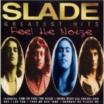 SLADE - Greatest Hits-Feel The Noise CD