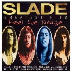 SLADE - Greatest Hits-Feel The Noise CD