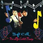 SOFT CELL - Non-Stop Ecstatic Dancing CD