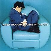 TANITA TIKARAM - Lovers In The City CD