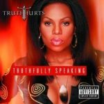 TRUTH HURTS - Truthfully Speaking CD