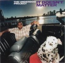 UNDERDOG PROJECT - It Doesnt Matter CD