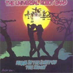 UNIVERSAL ROBOT BAND - Freak In The Light Of The Moon CD