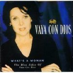 VAYA CON DIOS - What's A Woman-The Blue Sides Of CD