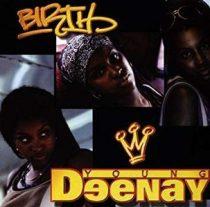 YOUNG DEENAY - Birth CD