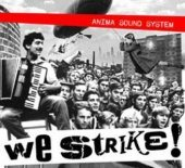 ANIMA SOUND SYSTEM - We Strike CD