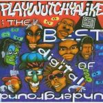 DIGITAL UNDERGROUND - Play Wutch Ya Like Best Of CD