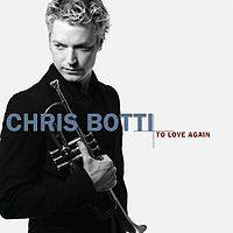 CHRIS BOTTI - To Love Again CD