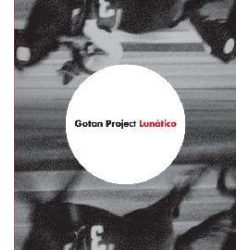GOTAN PROJECT - Lunatico CD