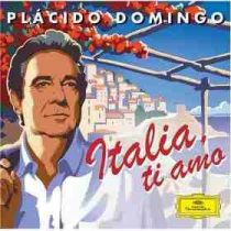 PLACIDO DOMINGO - Italia Ti Amo CD