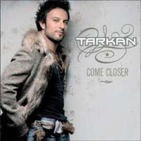 TARKAN - Come Closer CD