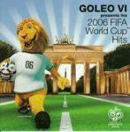 VÁLOGATÁS - Goleo VI Presents His 2006 FIFA World Cup Hits CD
