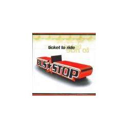 BUS STOP - Ticket To Ride CD
