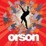 ORSON - Bright Idea CD