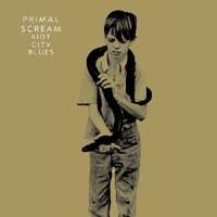 PRIMAL SCREAM - Riot City Blues CD