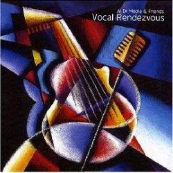 AL DI MEOLA - Vocal Rendevouz CD