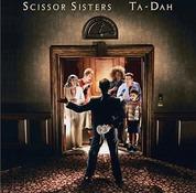 SCISSOR SISTERS - Ta-Dah (EE) CD