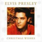 ELVIS PRESLEY - Christmas Wishes CD