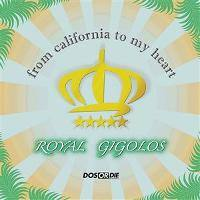ROYAL GIGOLOS - From California To My Heart CD