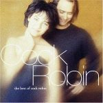 COCK ROBIN - The Best Of Cock Robin CD