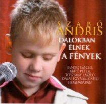 SZABÓ ANDRIS - Dalokban Élnek A Fények CD