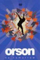 ORSON - No Tomorrow DVD