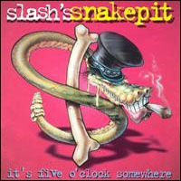 SLASH - Slash's Snakepit It's Five O'Clock Somewhere CD