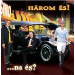 HÁROM ÉS - …Na És? CD