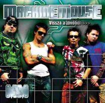 MACHINE MOUSE - Vissza A Jövőből CD
