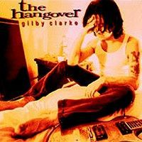 GILBY CLARKE - Hangover CD