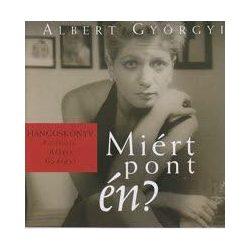 ALBERT GYÖRGYI - Miért Pont Én? CD